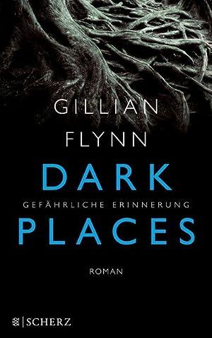 Dark Places - Gefährliche Erinnerung: Thriller: Flynn, Gillian: