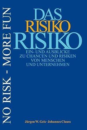 Das Risiko Risiko: Ein- und Ausblicke zu: W Geis, Jürgen