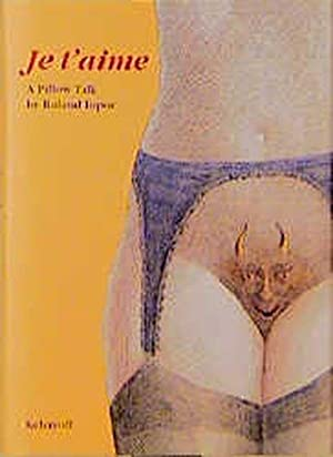 Je T'Aime: A Pillow Talk by Roland: Topor, Roland and