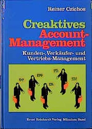 Creaktives Account-Management: Kunden-, Verkäufer- und Vertriebsmanagement: Czichos, Reiner: