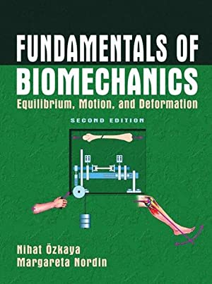 Fundamentals of Biomechanics: Equilibrium, Motion, and Deformation: Özkaya, Nihat and
