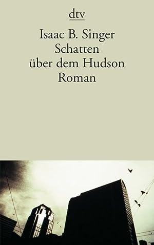 Schatten über dem Hudson: Roman: Bashevis Singer, Isaac: