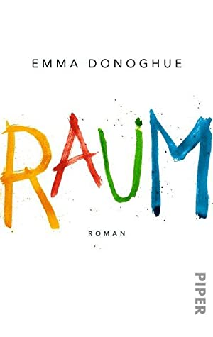 Raum: Roman: Donoghue, Emma: