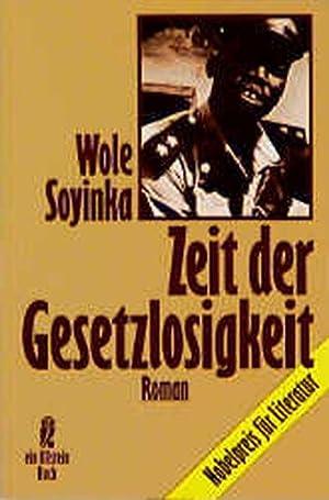 Zeit der Gesetzlosigkeit.: Soyinka, Wole: