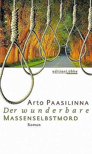Der wunderbare Massenselbstmord: Arto, Paasilinna,: