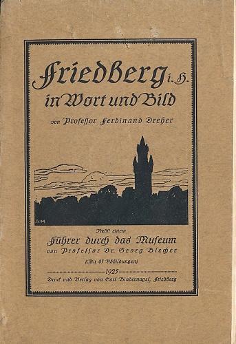 Führer durch Friedberg i. H. in Wort: Dreher, Ferdinand: