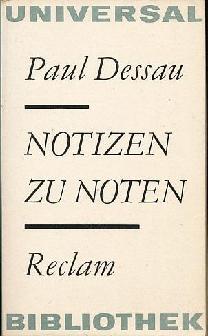 Notizen zu Noten. Hrsg. von Fritz Hennenberg.: Dessau, Paul: