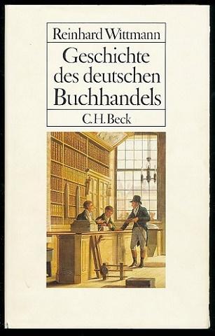 Geschichte des deutschen Buchhandels. Ein Überblick. Mit: Wittmann, Reinhard: