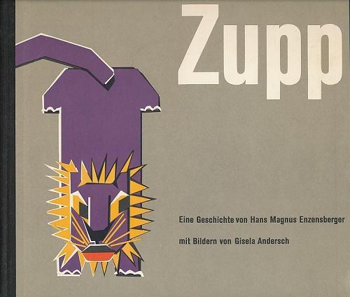 Zupp. Eine Geschichte von Hans Magnus Enzensberger,: Enzensberger, Hans Magnus