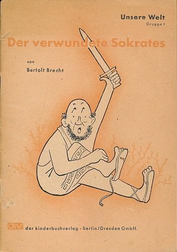 Der verwundete Sokrates. Mit Illustrationen von Frans: Brecht, Bertolt: