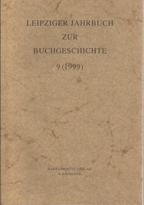 Leipziger Jahrbuch zur Buchgeschichte 9 (1999). Hrsg.