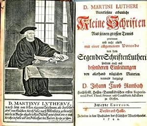 D. Martin Lutheri Auserlesene erbauliche KLEINE SCHRIFTEN.: Luther, Martin -: