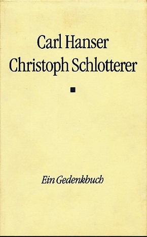 Carl Hanser. Christoph Schlotterer. Ein Gedenkbuch.