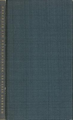 Begegnungen mit Dichtern. Buchgestaltung: Gotthard de Beauclair.: Steiner, Herbert: