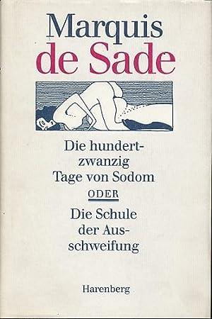 Die hundertzwanzig Tage von Sodom oder die: Sade, Marquis de: