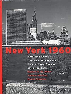 New York 1960. Architecture and Urbanism Between: Stern, Robert A.