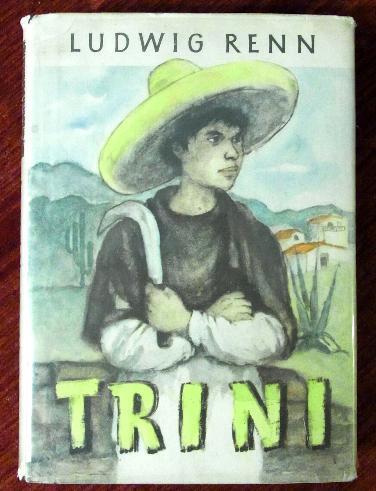 Trini. Die Geschichte eines Indianerjungen.: Renn, Ludwig: