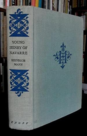 Young Henry of Navarre.: Mann, Heinrich: