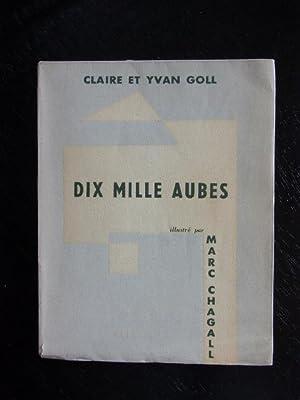 Dix Mille Aubes. Huit Dessins de Marc Chagall.: Goll, Claire et Yvan:
