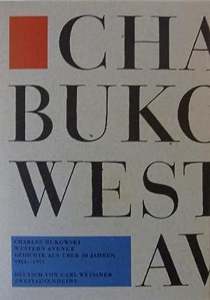 Western Avenue. Gedichte aus über 20 Jahren 1955 - 1977. Deutsch v. Carl Weissner.: Bukowski, ...