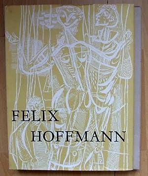 Felix Hoffmann. Seine Arbeit im Buch, in Glas und auf der Wand.: Hoffmann, F. - Wendland,H. u. ...