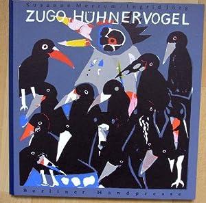 Zugo oder Gauner in Krawinkel. Aus dem Leben eines faulen Vogels.: Jörg, I. - Merrem, Susanne: