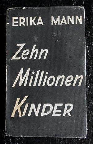 Zehn Millionen Kinder. Die Erziehung der Jugend im Dritten Reich. M. Geleitw. v. Thomas Mann.: Mann...