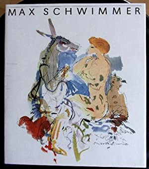 Max Schwimmer. leben und Werk.: Schwimmer,M. - George,Magdalena: