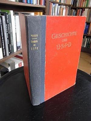 Geschichte der U.S.P.D. Entstehung und Entwicklung der Unabhängigen Sozialdemokratischen ...