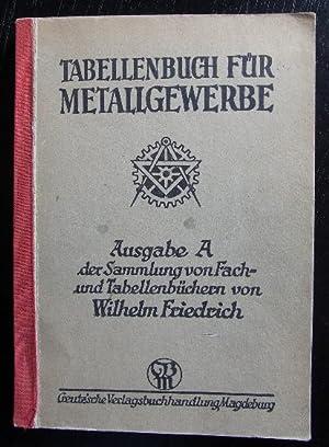 Tabellenbuch für Metallgewerbe.: Friedrich, Wilhelm: