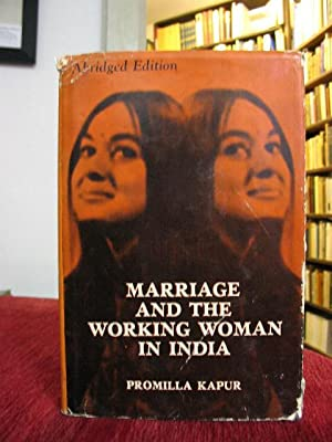 Marriage and the working woman in India.: Kapur, Promilla: