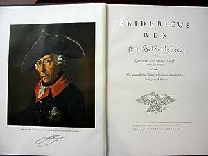 Fridericus Rex. Ein Heldenleben.: Friedrich II. v.Preuß. - Petersdorff, H.v.: