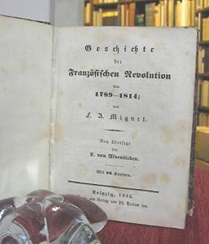 Geschichte der Französischen Revolution von 1789 - 1814. Dt.v. L.v. Alvensleben.: Mignet, F.A....