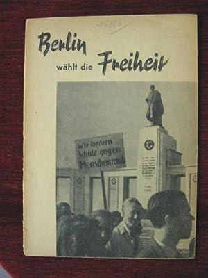 Berlin wählt die Freiheit ! Kundgebung d. demokratischen Parteien u. d. Unabhängigen ...
