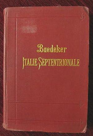 Italie septentrionale jusqu'a Livourne, Florence et Ravenne.: Baedeker, Karl:
