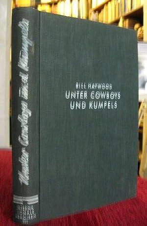 Unter Cowboys und Kumpels. Erinnerungen eines amerikanischen Arbeiter-Führers.: Haywood, ...