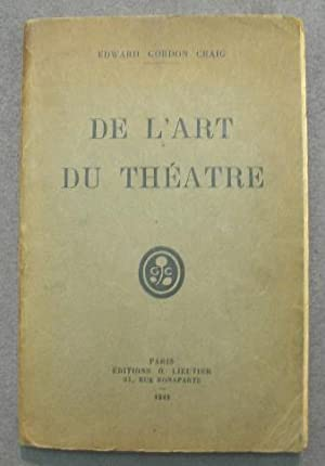De l'Art du Theatre.: Craig, Edward Gordon: