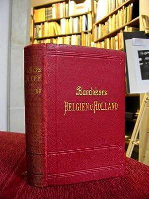 Belgien und Holland nebst Luxemburg. Handbuch f. Reisende.: Baedeker, Karl: