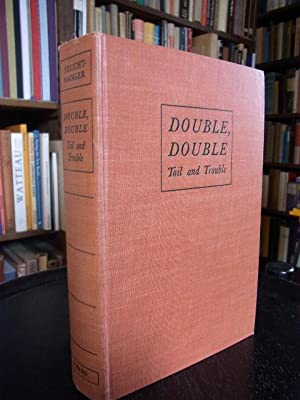 Double, Double. Toil and Trouble. Translated by Caroline Oram.