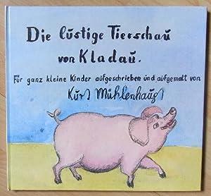 Die lustige Tierschau von Klaudau. Für ganz kleine Kinder aufgeschrieben und aufgemalt.: ...