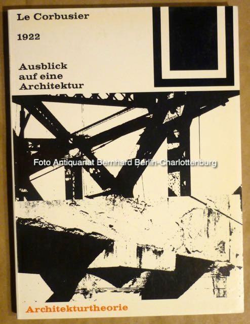 1922. Ausblick auf eine Architektur (Bauwelt Fundamente;: Le Corbusier