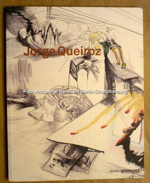 Jorge Queiroz. Ausstellungskatalog - Jorge Queiroz; Joao Fernandes