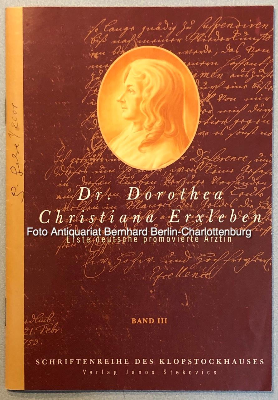 Dr. Dorothea Christiana Erxleben, ein ganz normales Ausnahme-Leben (Schriftenreihe des Klopstockhauses; Band III) - Meixner, Brigitte; Städtische Museen Quedlinburg (Hrsg.)