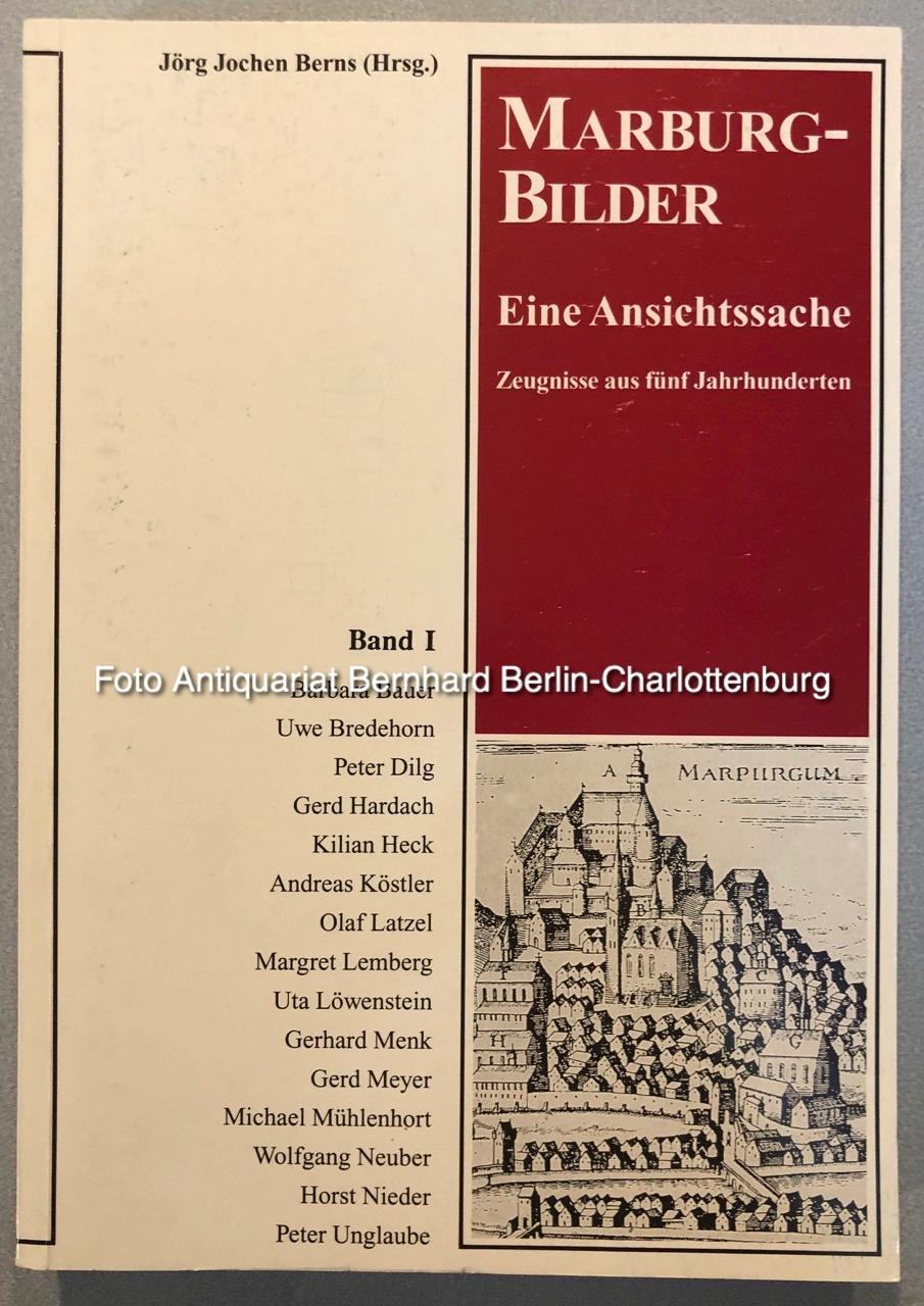 Marburg-Bilder. Ein Ansichtssache. Zeugnisse aus fünf Jahrhunderten. Band I (Marburger Stadtschriften zur Geschichte und Kultur; Nr. 53) - Jörg Jochen Berns (Hrsg.)