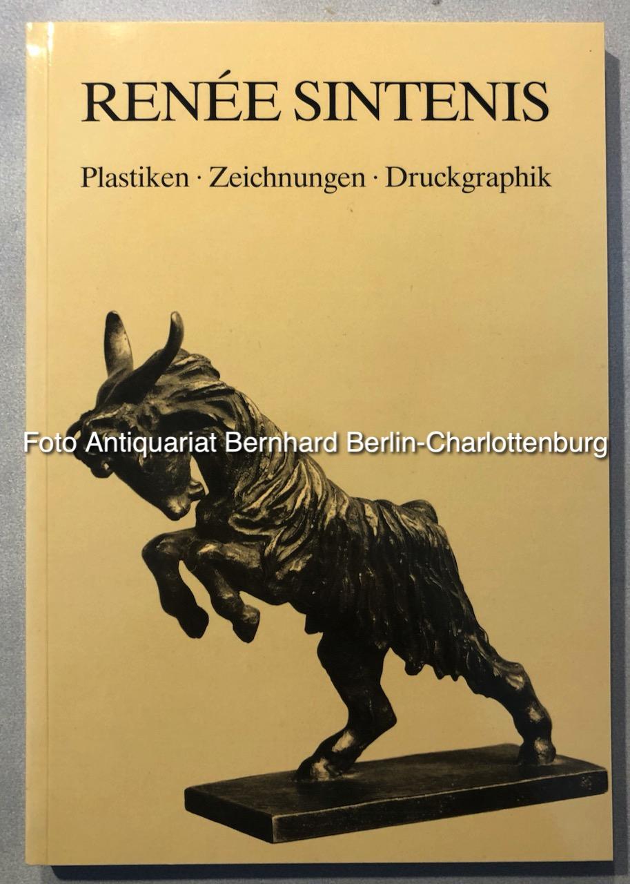 Renee Sintenis. Plastiken, Zeichnungen, Druckgraphik - Renee Sintenis; Ursel Berger (Vorwort)