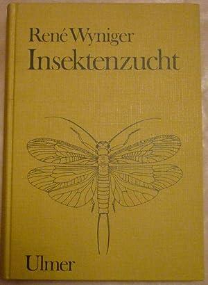 Insektenzucht. Methoden der Zucht und Haltung von: Wyniger, Rene