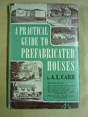 A practical Guide to prefabricated houses: Carr, A. L.