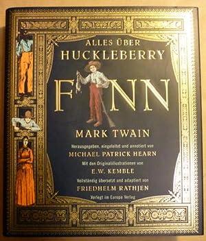 Alles über Huckleberry Finn [Mark Twain]: Mark Twain; Michel