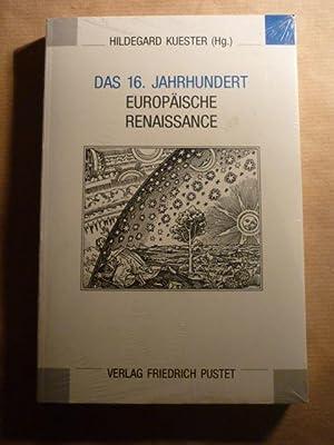 Das 16. Jahrhundert. Europäische Renaissance (Eichstätter Kolloquium; Band 2): Kuester, ...