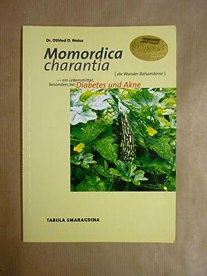 Momordica charantia. Die [Wunder-Balsambirne], ein Lebensmittel besonders: Weise, Otfried D.;